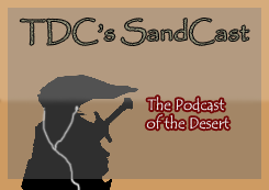 TDC's Sandcast - The Podcast of the Desert